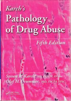 Karch's Pathology of Drug Abuse