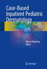 Case-Based Inpatient Pediatric Dermatology