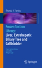 Frozen Section Library: Liver, Extrahepatic Biliary Tree and Gallbladder