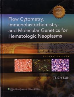 Flow Cytometry, Immunohistochemistry, and Molecular Genetics for Hematologic Neoplasms