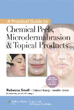 Practical Guide to Chemical Peels, Microdermabrasion & Topical Products
