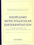 Neoplasms with Follicular Differentiation