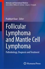Follicular Lymphoma and Mantle Cell Lymphoma