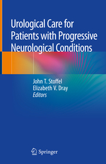 Urological Care for Patients with Progressive Neurological Conditions